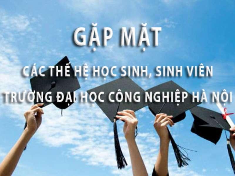 Thư mời gặp mặt các thế hệ cựu học sinh sinh viên trường Đại học Công nghiệp Hà Nội